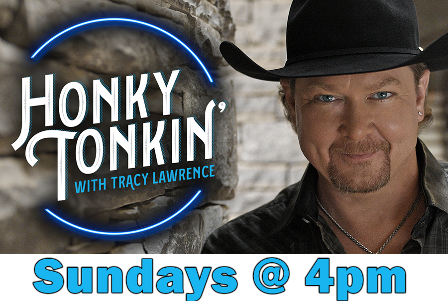Honky Tonkin' w/ Tracy Lawrence - Sundays at 4pm